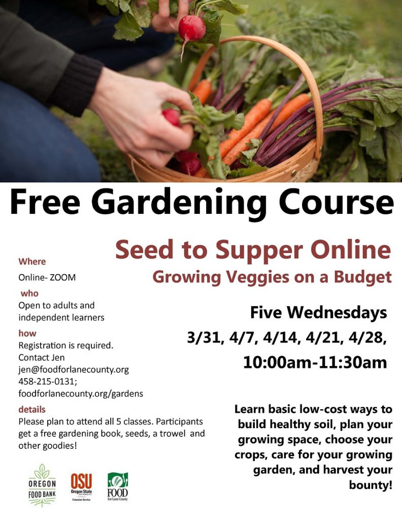 free online gardening course seed to supper online five wednesdays 3/31-4/28. Call Jen to sign up 458-215-0131.