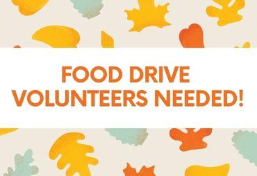 orange text: food drive volunteers needed! cartoon fall leaves in background